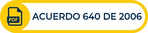 Botón amarillo con texto del Acuerdo 640 de 2006