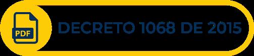 Botón amarillo con texto de Decreto 1068 de 2015